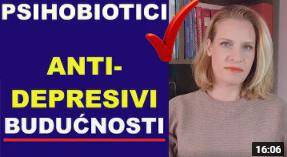PSIHOBIOTICI - antidepresivi budućnosti i mnogo više od toga /dr Bojana Mandić